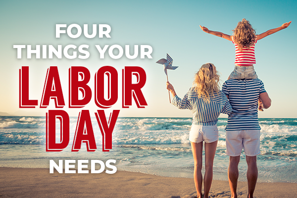 Four Things Your Labor Day Needs | Enjoy Labor Day Weekend in Panama City Beach!