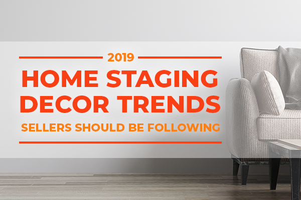 2019 Home Staging Decor Trends Sellers Should Be Following - Long Beach Sales - Miller & Associates