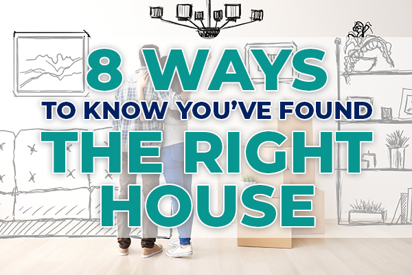8 ways to know you've found the right house