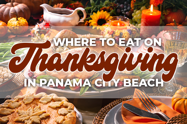 Where to eat Thanksgiving meals in Panama City Beach, Florida