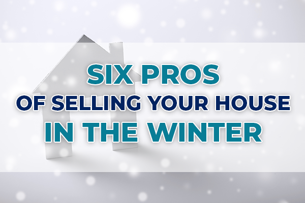 Six Pros of Selling Your House in the Winter