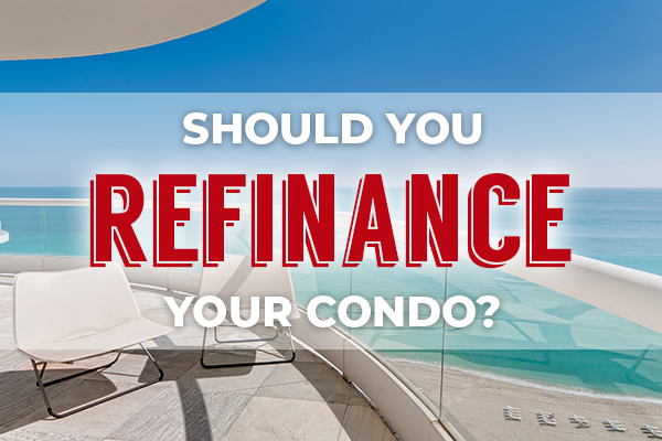 Should You Refinance Your Panama City Beach Condo?